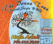 Click here  for information on the Donne Tree Restaurant